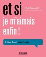 S.Protassieff - Et si je m'aimais enfin !