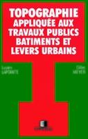 Gilles Meyer, Lucien Lapointe - Topog appliq aux trav pub
