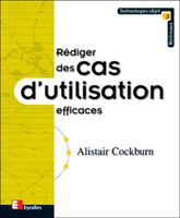 Alistair Cockburn - Rédiger des cas d'utilisation efficaces