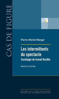 Intermittents du spectacle - sociologie du travail flexible