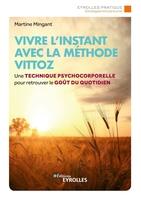 M.Mingant - Vivre l'instant avec la méthode Vittoz