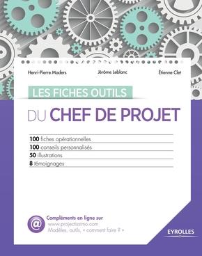 Maders, Henri-Pierre ; Leblanc, Jerome ; Clet, Etienne- Les fiches outils du chef de projet