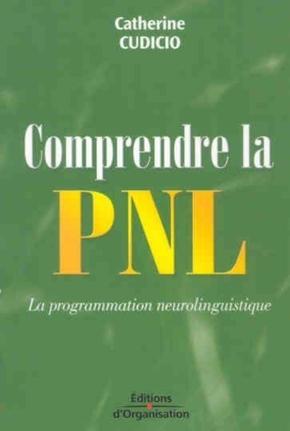 C.Cudicio- Comprendre la pnl la programmation neurolinguistique