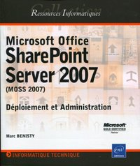 Microsoft Office SharePoint Server 2007 - Déploiement et administration
