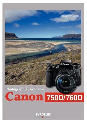 P.Garcia- Photographier avec son Canon 750D/760D