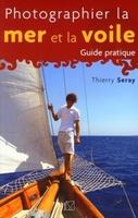 T. Seray - Photographier la mer et la voile