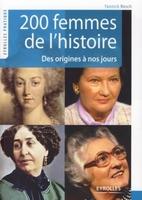 Y.Resch - 200 femmes de l histoire. des origines a nos jours