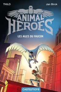 Animal heroes : les ailes du faucon