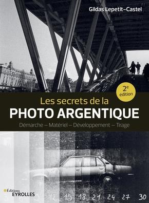 G.Lepetit-Castel- Les secrets de la photo argentique
