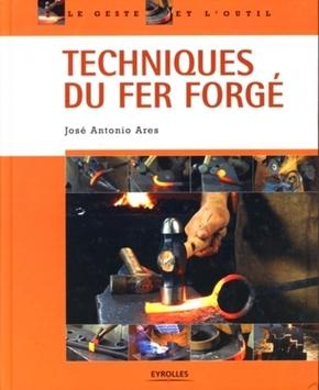 JOSE ANTONIO ARES- Techniques du fer forgé