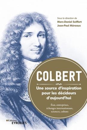M.-D.Seiffert, J.-P.Méreaux- Colbert - Une source d'inspiration pour les décideurs d'aujourd'hui
