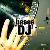 Frank Broughton, Bill Brewster - Les bases du DJing