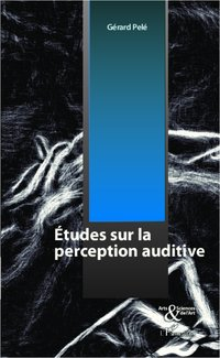 Etudes sur la perception auditive