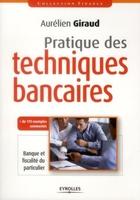 Aurélien Giraud - Pratique des techniques bancaires