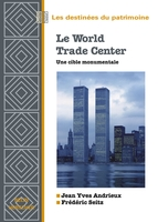 Le World Trade Center: une cible monumentale