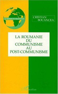 La roumanie du communisme au post-communisme