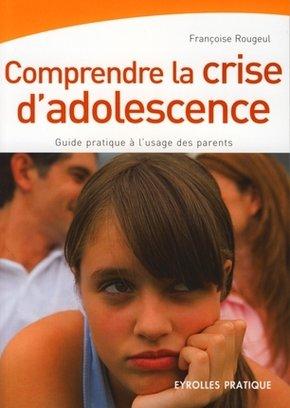 Françoise Rougeul- Comprendre la crise d'adolescence