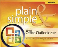 Microsoft Office Outlook 2007 Plain and Simple