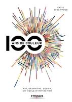 Greenwood, Katie - 100 ans de couleur
