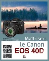 V. Luc, B. Effosse - Maîtriser le Canon EOS 40D