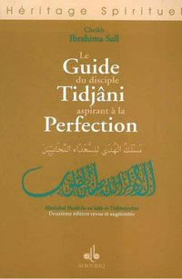 Le guide du disciple tidjâni aspirant à la perfection