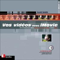 Scott Smith - Vos vidéos avec iMovie