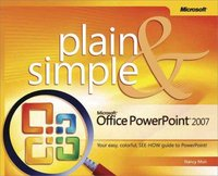 Microsoft Office Powerpoint 2007 Plain and Simple