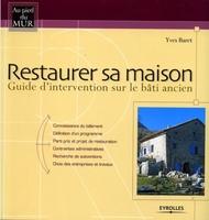 Yves Baret - Restaurer sa maison