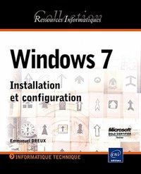 Windows 7 - Installation et configuration