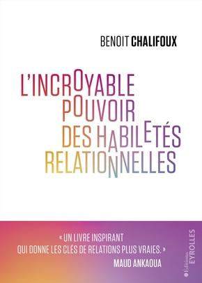 B.Chalifoux- L'incroyable pouvoir des habiletés relationnelles