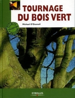 Michael O'Donnell - Tournage du bois vert