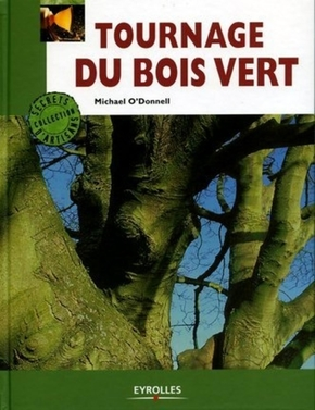 Michael O'Donnell- Tournage du bois vert