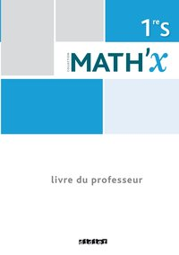 Math'x 1re s (éd.2015) - guide pédagogique - version papier