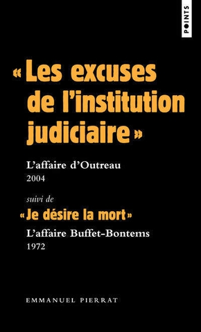 """les excuses de l'institution judiciaire"" : l'affaire d'Outreau 2004"
