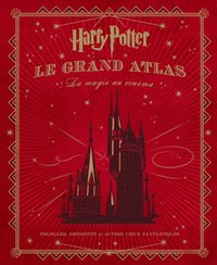 Harry Potter - Le Grand Atlas