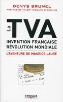D.Brunel - La TVA, invention française, révolution mondiale