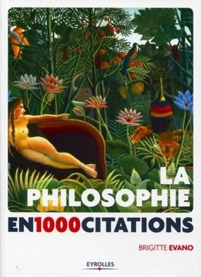 Brigitte Evano- La philosophie en 1 000 citations