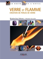 Kimberly ADAMS, Michèle SAUVALLE - Verre et flamme