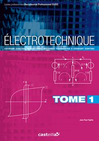 Electrotechnique - Volume 1