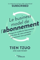 T.Tzuo, G.Weisert - Le business model de l'abonnement