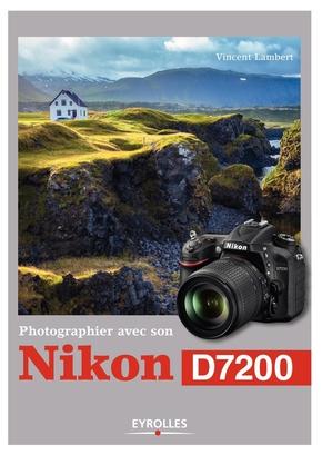 V.Lambert- Photographier avec son Nikon D7200