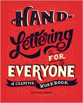 Hand-lettering for everyone: a creative workbook /anglais