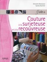 C.Beneytout, S.Guernier - Guide de couture a la surjeteuse et a la recouvreuse