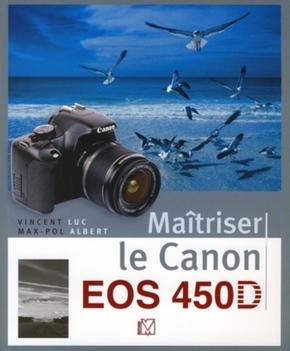 V. Luc, M. Albert- Maîtriser le Canon EOS 450D