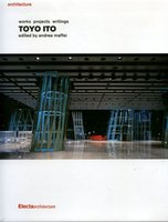 Toyo Ito : Works Projects Writings