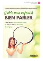 C.Bouilhol, E.Duchaussoy, M.Ribeyre - J'aide mon enfant à bien parler