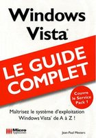 Windows Vista - Le guide complet