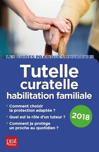 Tutelle, curatelle, habilitation familiale - 2018