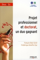 François BATI-SOREL, Frédérique DELOFFRE-VYE - Projet professionnel et doctorat,  un duo gagnant