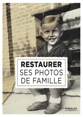 R.Correll- Restaurer ses photos de famille